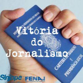 Vitória dos Jornalistas, do Movimento Popular, dos Sindicatos de Jornalistas e da Fenaj
