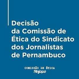 Comissão de Ética do Sinjope adverte jornalista Magno Martins por violação ao Código de Ética