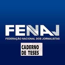 39ª Congresso Nacional da Fenaj- Disponibilização das Teses-Guia (em anexo)